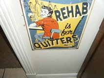 Rehab Is For Quitters Metal Sign in Pasadena, Texas